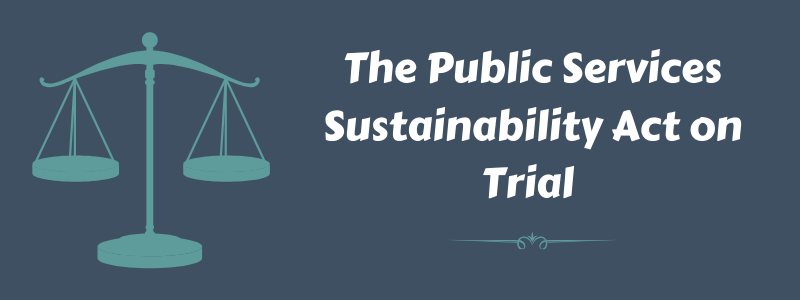 The Public Services Sustainability Act on Trial